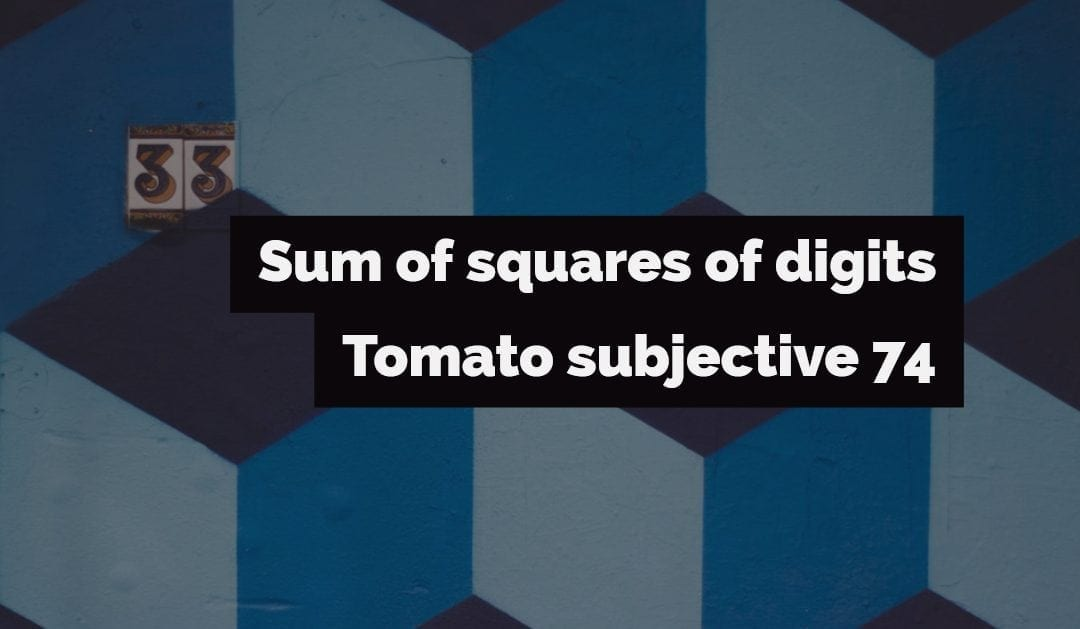 Sum of squares of digits (Tomato subjective 74)