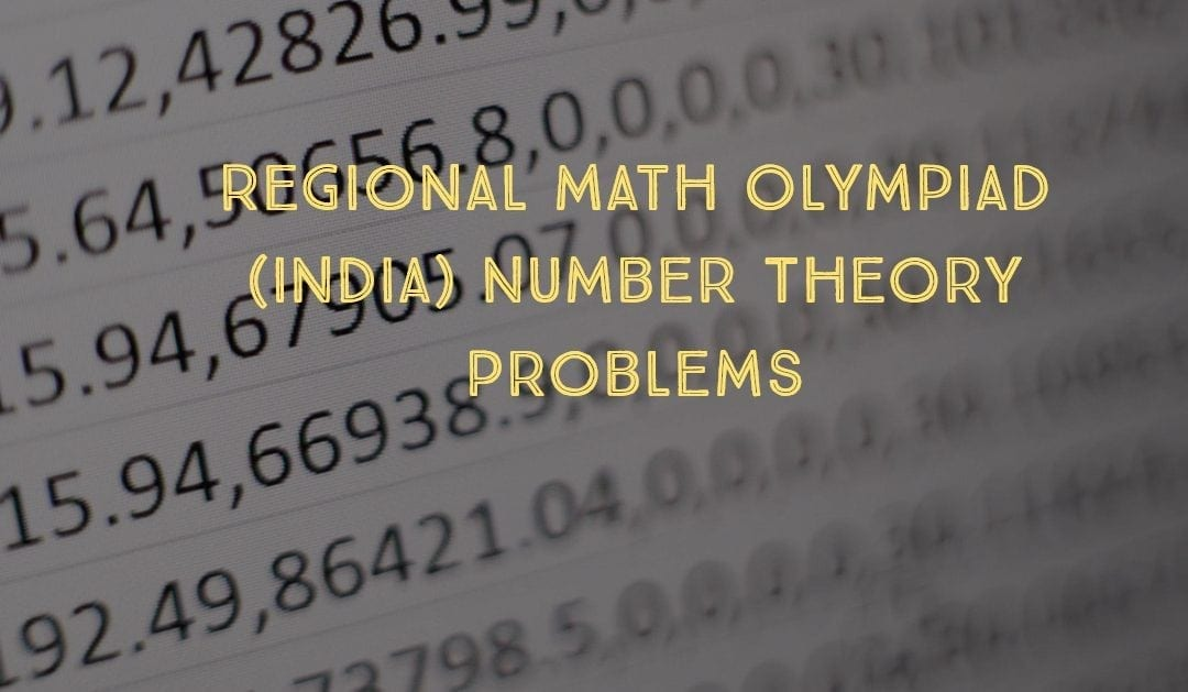 Regional Math Olympiad (India) Number Theory Problems