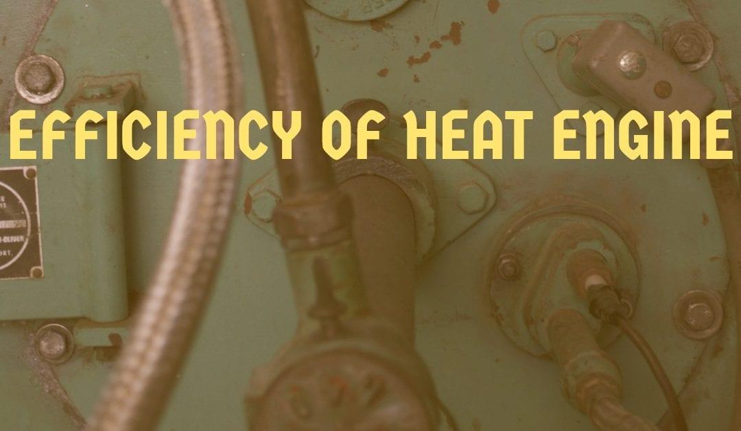 Efficiency of Heat Engine