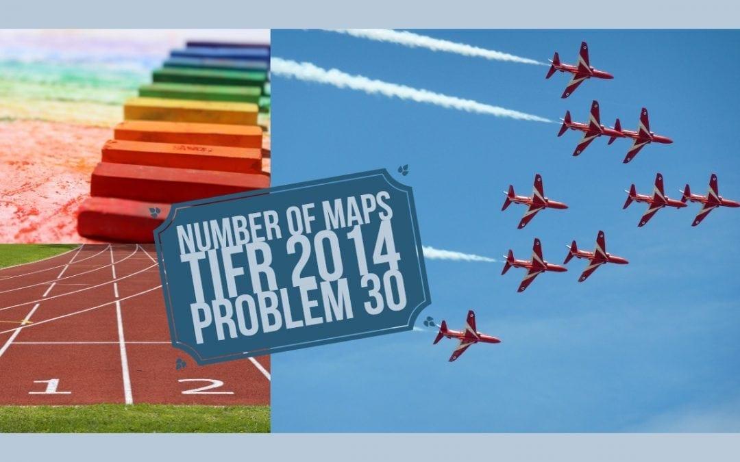 Number of maps (TIFR 2014 problem 30)