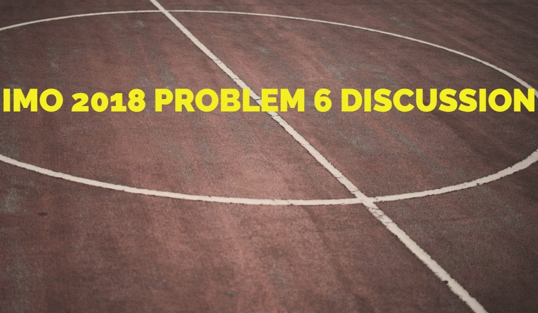 A Dream, An IMO 2018 Problem and A Why