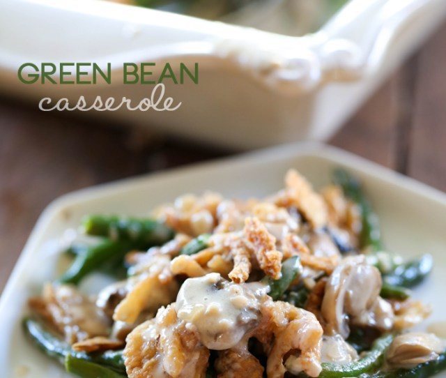 Green Bean Casserole From Chef In Training Com A Delicious