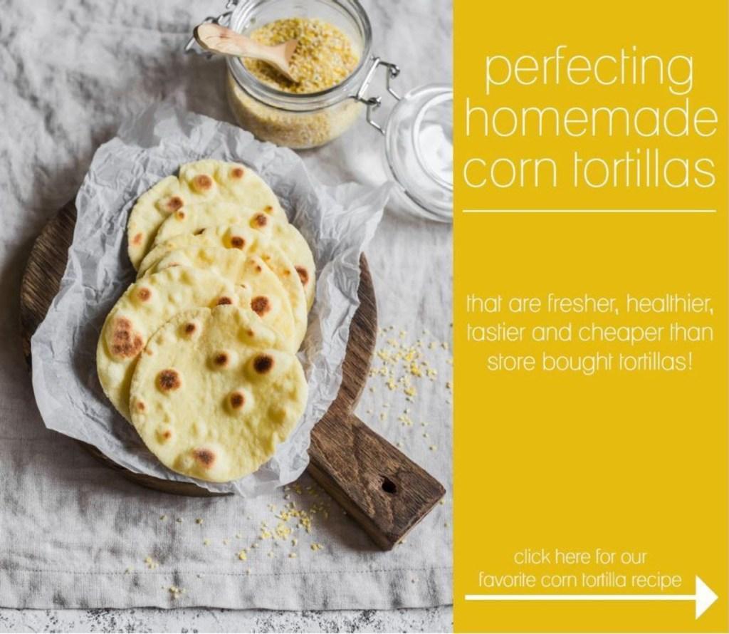 Homemade Corn Tortillas | Chef & Shower Blog | Chef & Shower | Kitchen and bath blog