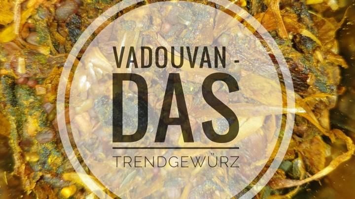 Vadouvan – Das Trend Gewürz