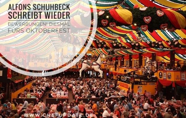 Alfons Schubeck schreibt wieder Bewerbungen! Diesmal fürs Oktoberfest