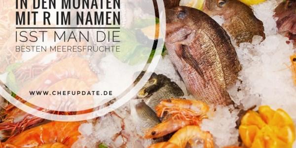 """In den Monaten mit einem """"r"""" im Namen isst man die besten Meeresfrüchte – Mehr zum Thema im Beitrag"""