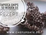 Tapioca Chips – So werden Sie gemacht ! – REZEPT
