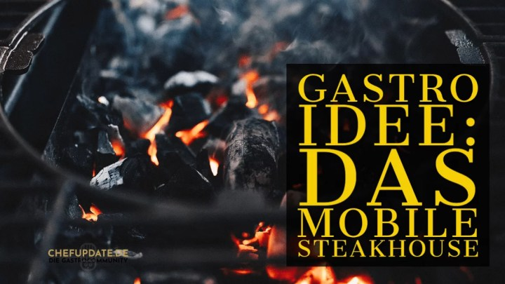 Gastro Idee: Das mobile Steakhouse