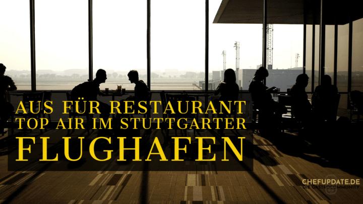 Aus für Restaurant top air im Stuttgarter Flughafen