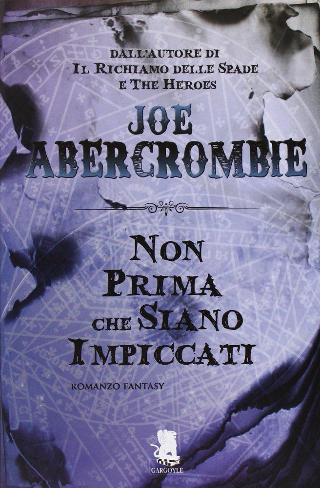 Libro non prima che siano impiccati romanzo fantasy di Joe Abercrombie