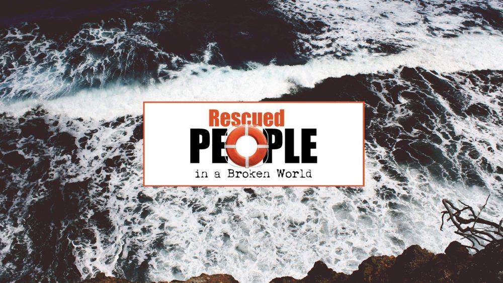 Rescued People in a Broken World