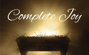 Complete Joy - December Message Series