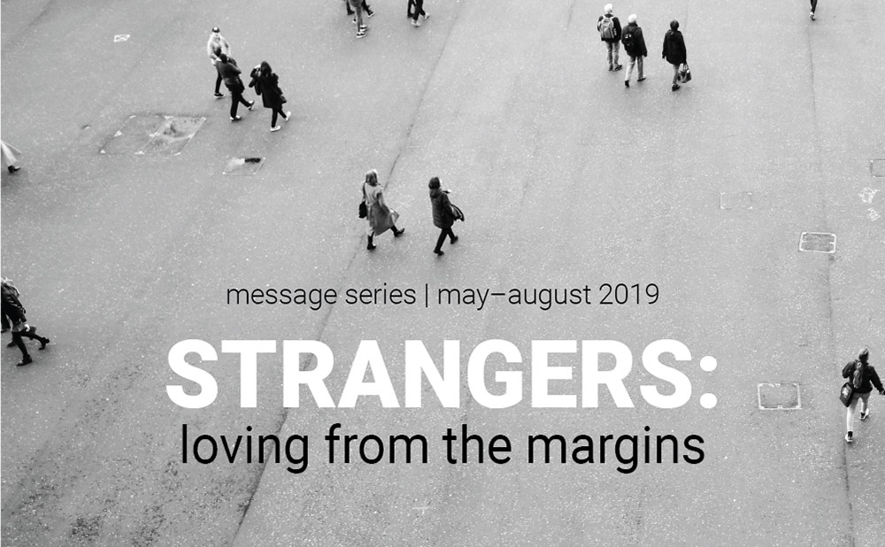 Strangers: Loving from the Margins