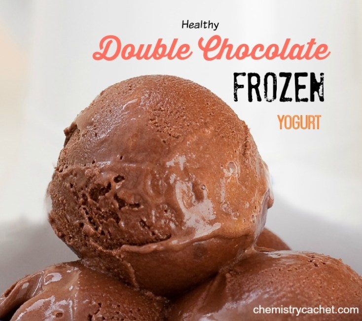 healthy chocolate frozen yogurt Chemistry Cachet