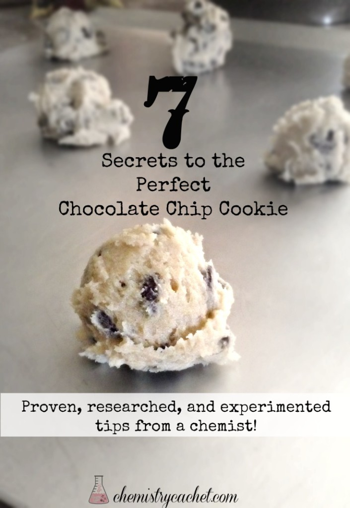 7 secrets to the perfect chocolate chip cookie. These are proven tips that have been researched and experimented from a chemist!