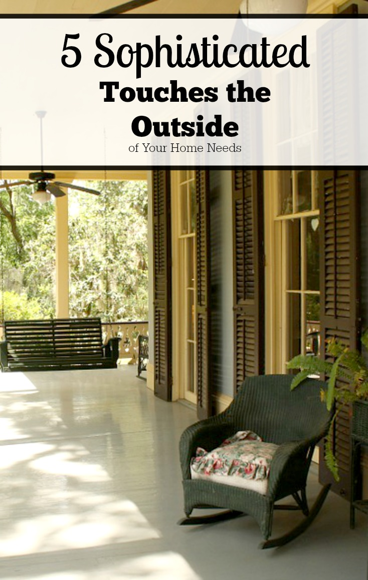 5 sophisticated touches the outside of your home needs on chemistrycachet.com