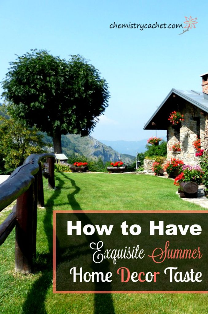 How to Have Exquisite Summer Home Decor Taste on chemistrycachet.com