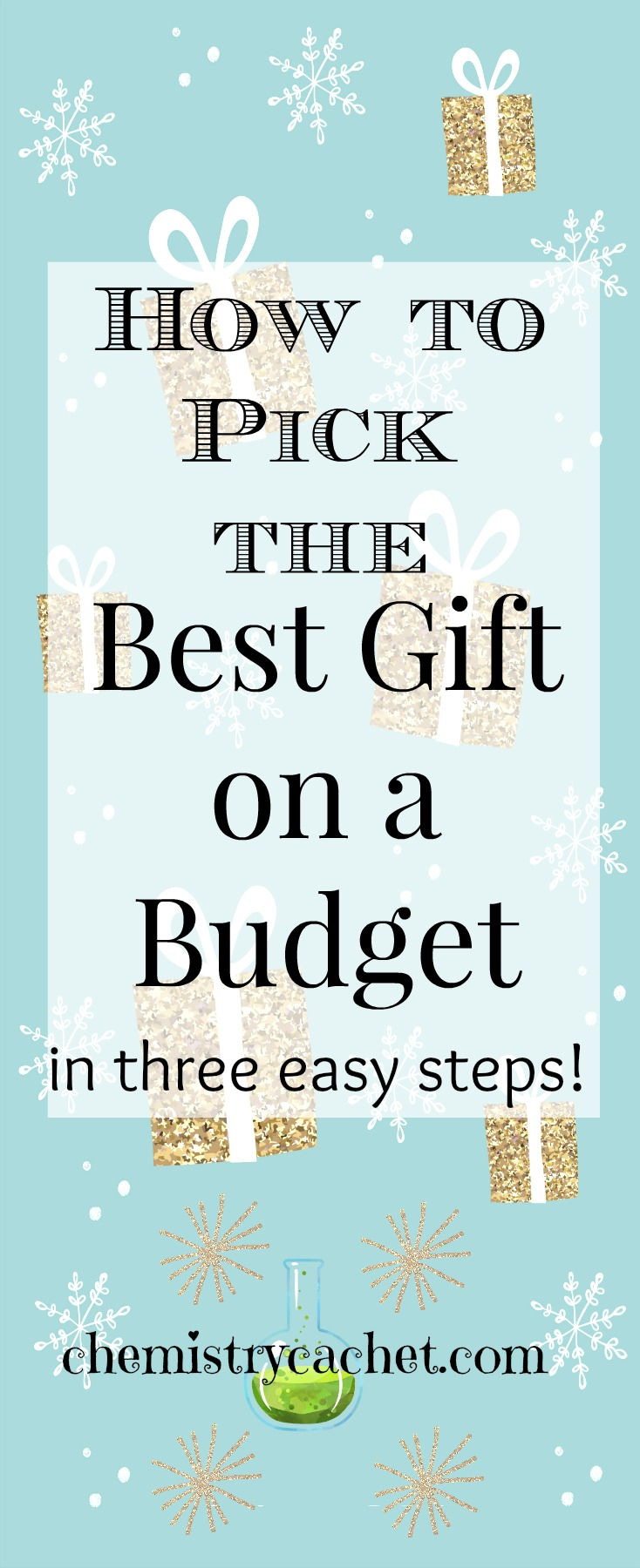 How to Pick the Best Gift on a Budget with Three Easy Steps on chemistrycachet.com