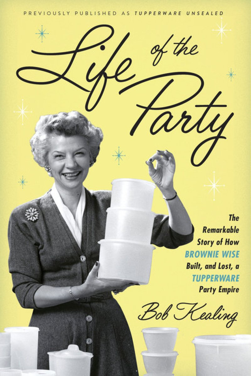 Life of the Party Book Review. The story of Tupperware