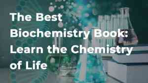 The-Best-Biochemistry-Book-Learn-the-Chemistry-of-Life