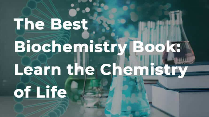 The Best Biochemistry Book: Learn the Chemistry of Life
