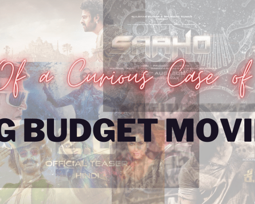 Of a Curious Case of Big Budget Movies