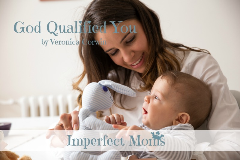 Imperfect Moms | God Qualified You!