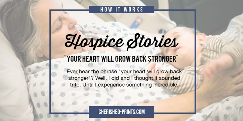 Blog Post Hospice Stories Your-Heart Will Grow Back Stronger