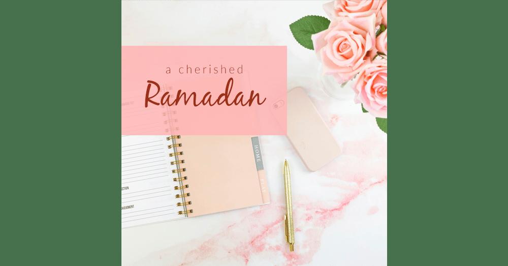 A Cherished Ramadan