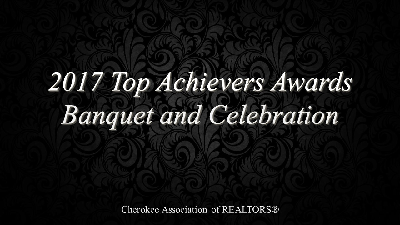 2017 Cherokee Association of REALTORS Top Achievers