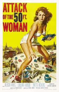 """A posted for a 1950s B-film, """"Attack of the 50-foot Woman,"""" shows a giant woman straddling a freeway while she picks up a car."""
