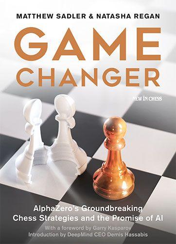 Game Changer on Chessable, by GM Matthew Sadler and Natasha Regan