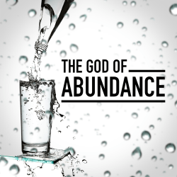 The God of Abundance – Samuel Burger – December 31, 2017