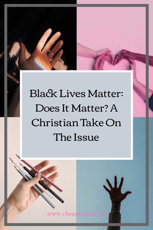 Black Lives Matter: Does It Matter? A Christian Take On The Issue