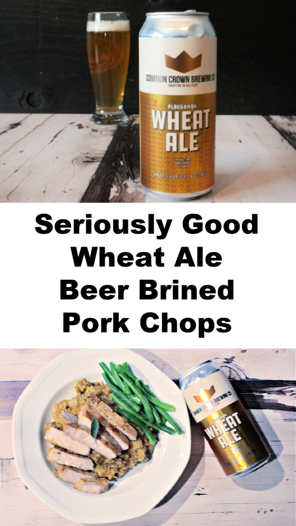 Seriously Good Wheat Ale Beer Brined Pork Chops