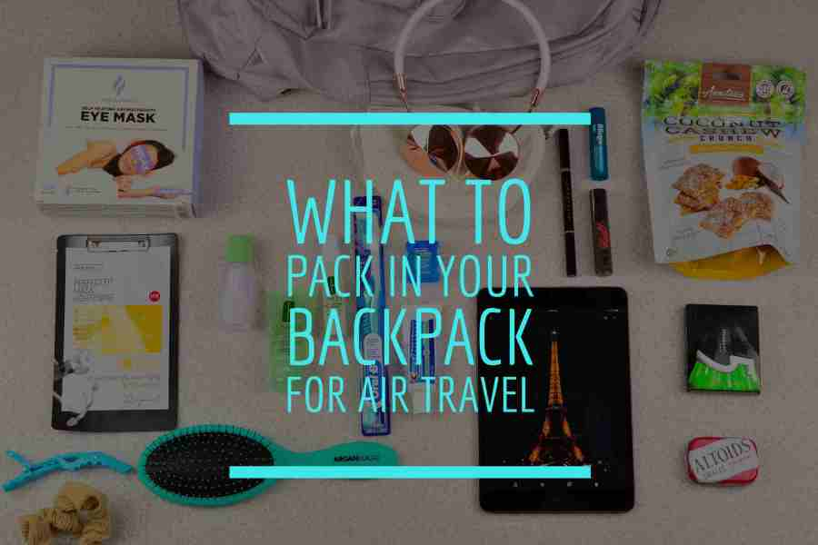 What to pack in your backpack for air travel