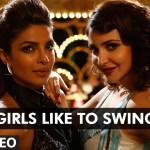 Shankar-Ehsaan-Loy // Girls Like To Swing from Dil Dhadakne Do