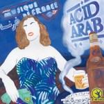 """ACID ARAB 1st Album """"MUSIQUE DE FRANCE""""!"""