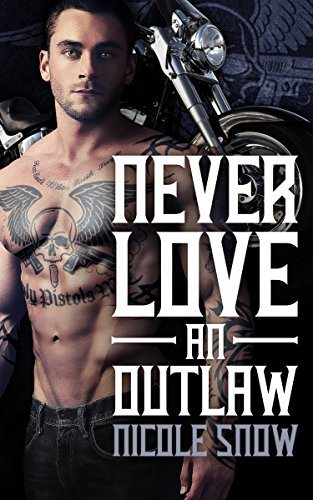 Never Love An Outlaw: Deadly Pistols MC Romance