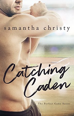 CATCHING CADEN (#1 Perfect Game Series)