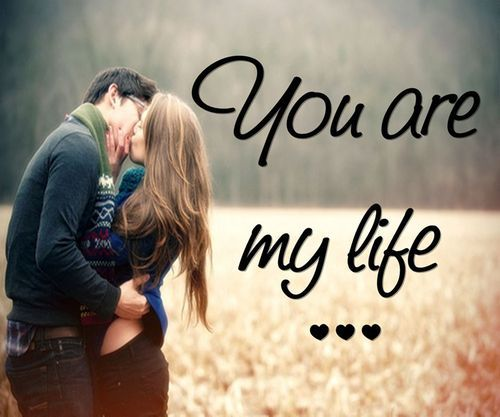 You Are My Life - I Can't Live Without You Quotes Messages