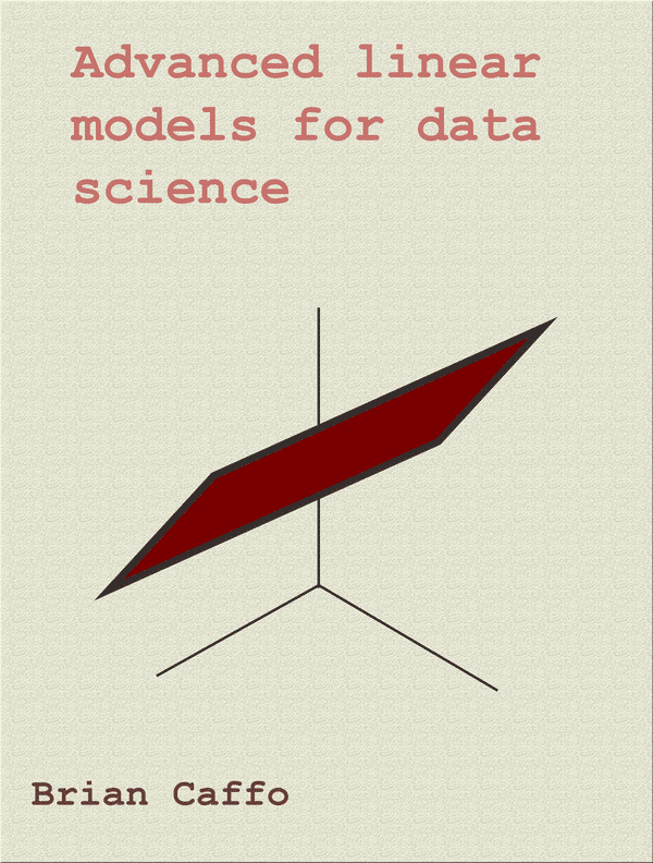 Advanced Linear Models for Data Science