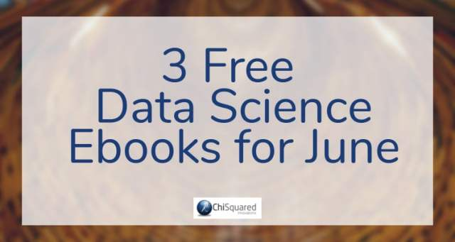3 Free Data Science Ebooks for June