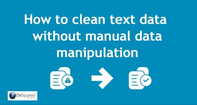 How to clean text data without manual data manipulation
