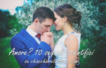 Come capire se sono innamorata: 10 segnali scientifici