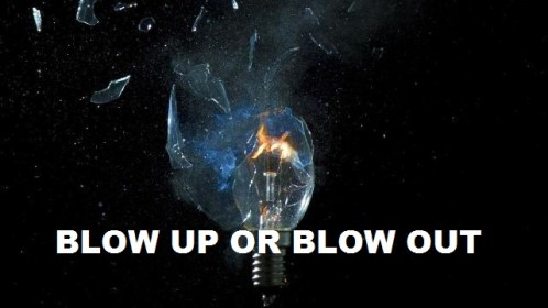 My English Mentor Asks – Did it Blow Up and Blow Out?