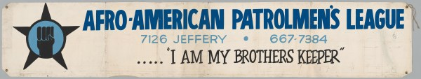 """Afro-American Patrolman's League banner with motto """"I am my brother's keeper"""""""