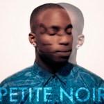 Artist Focus: Petite Noir