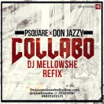 "P-Square's All New ""Collabo"" Featuring Don Jazzy"