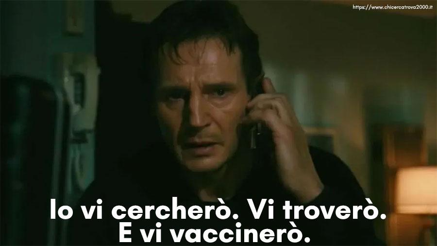 Io vi troverò...e vi vaccinerò.